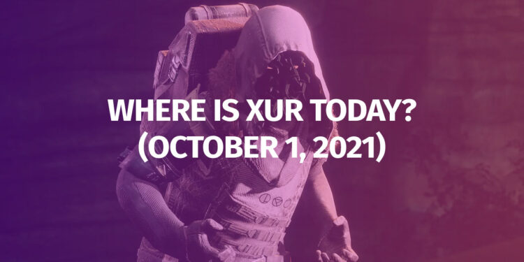 Destiny 2 Where is Xur October 1 2021 Exotic Inventory Weapons Armor Legendary